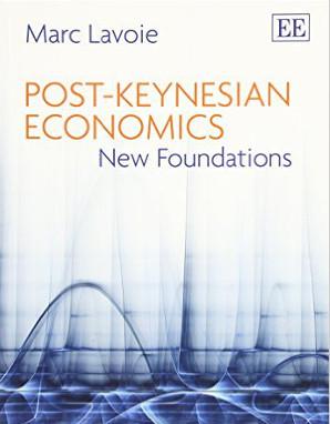 Eine detaillierte Einführung in die post-keynesianische Mikro- und Makroökonomik, bei der realistische Annahmen im Mittelpunkt stehen.